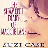 The Shameful Diaries of Maggie Lane