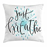 Ambesonne Just Breathe Throw Pillow Cushion Cover, Quotation for Optimistic Lifestyle Positive Saying in Hand Writing Style, Decorative Square Accent Pillow Case, 18 X 18 inches, Aqua Black White