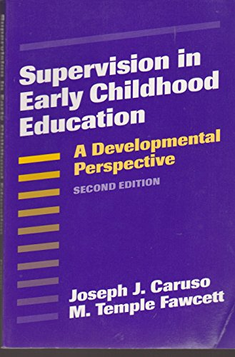 Supervision in Early Childhood Education: A Developmental Perspective (Early Childhood Education Series) 2nd edition by Caruso, Joseph J., Fawcett, M. Temple (1999) Paperback