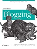 Essential Blogging: Selecting and Using Weblog Tools, Shelley Powers, Cory Doctorow, J. Scott Johnson, Mena G. Trott, Benjamin Trott, Rael Dornfest, 0596003889