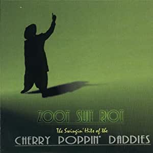 Cherry Poppin Daddies Zoot Suit Riot The Swingin Hits