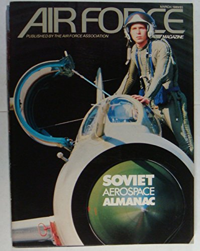 Air Force Magazine , March 1989 , Volume 72 Number 3 ()