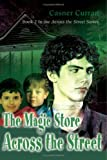 The Magic Store Across the Street, Casner Curran, 0595375758
