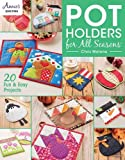 Pot Holders for All Seasons (Annie's Quilting)