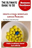 The Ultimate Guide to 5s: Create a visual workplace $ surface problems