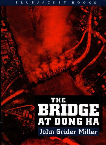 Trial by fire the 1972 easter offensive americas last vietnam battle amazon the bridge at dong ha bluejacket books ebook john the bridge at dong ha bluejacket fandeluxe Image collections