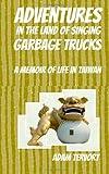 Adventures in the Land of Singing Garbage Trucks, Adam Tervort, 1463733445