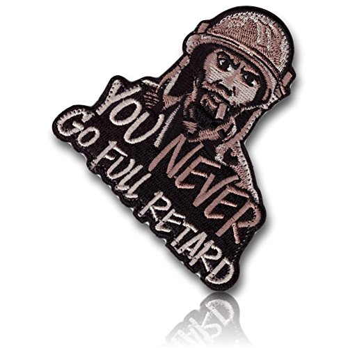 [Single Count] Custom and Unique (3'' x 3'' Inch) ''You Never Go Full Retard'' Soldier w/ Cigar In His Mouth Funny Military Morale Iron On Embroidered Iron On Patch {Black, Tan, & Brown Colors} {LICENSED} by 13th Titan