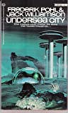 Undersea City, Frederik Pohl and Jack Williamson, 034530814X