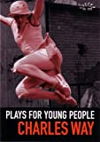 Plays for Young People, Charles Way, 0953675718