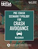 Pre-Crash Scenario Typology for Crash Avoidance Research, Wassim Najm and John Smith, 1495246124