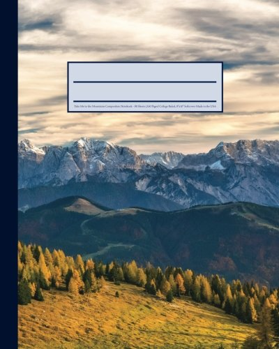 Take Me to the Mountains Composition Notebook: Nature Lover's 160 Page Softcover Journal, College Ruled, 8