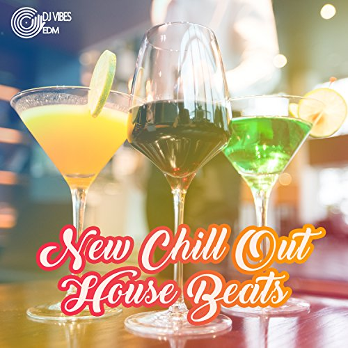 New Chill Out House Beats: Party Fever del Mar, Chilly Summer Mix 2018, Dance Music Experience