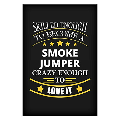 Smoke Jumper Job Fine Art Poster / Affordable Unique Gift for Smoke Jumper for Office Home Room Colleague Coworker Dad Uncle Mom Aunt Neighbour Motivational Funny Wall By HOM