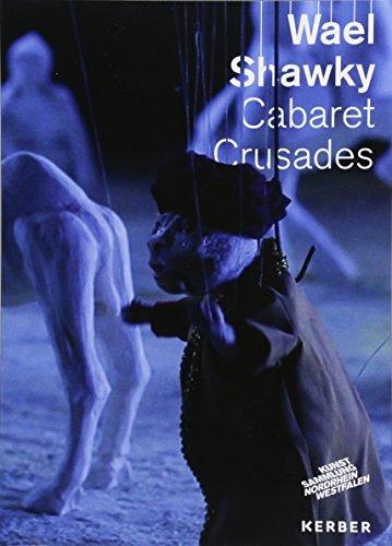 Wael Shawky: Cabaret Crusades