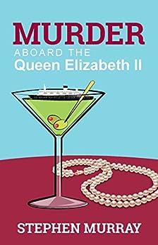 Murder Aboard the Queen Elizabeth II by [Murray, Stephen]