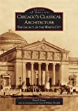 Chicago's Classical Architecture, David Stone, 0738534269