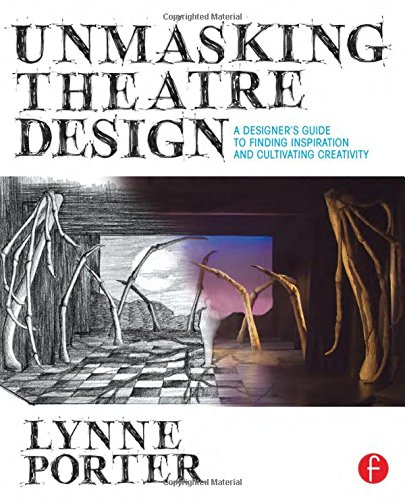 Pdf Arts Unmasking Theatre Design: A Designer's Guide to Finding Inspiration and Cultivating Creativity