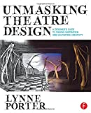 img - for Unmasking Theatre Design: A Designer's Guide to Finding Inspiration and Cultivating Creativity book / textbook / text book