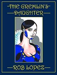 The Gremlin's Daughter: A Forsaken Stars Tale