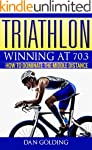 Triathlon: Winning at 70.3: How To Do...