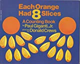 img - for Each Orange Had 8 Slices: A Counting Book - Big Book for Classroom Easel Use by Paul Giganti Jr. (1995-01-01) Paperback book / textbook / text book