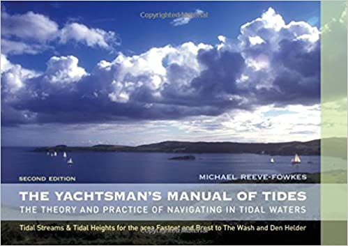 Book The Yachtsman's Manual of Tides: The Theory and Practice of Navigating in Tidal Waters
