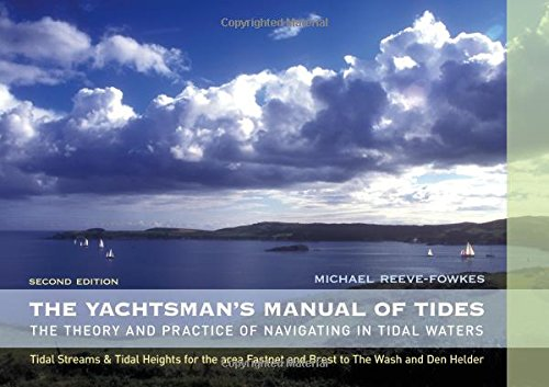 Yachtsman's Manual of Tides: The Theory and Practice of Navigating in Tidal Waters