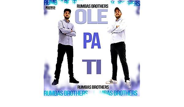 Olé Pa Ti de Rumbas Brothers en Amazon Music - Amazon.es