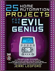Home Automation Projects For The Evil Genius