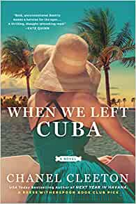 Amazon com: When We Left Cuba (9780451490865): Chanel Cleeton: Books