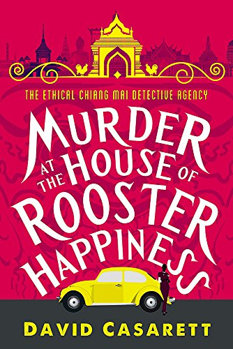 Murder at the House of Rooster Happiness (Ethical Chiang Mai Detective Agency) ()