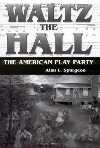 Waltz the Hall: The American Play Party (American Made Music (Hardcover))