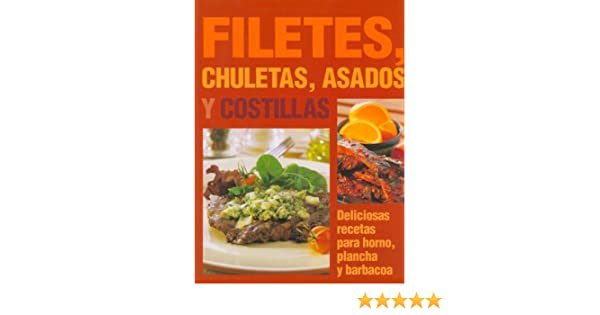 Filetes, Chuletas, Asados Y Costillas: Editorial Staff: 9781405472432: Amazon.com: Books