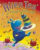Alien Tea on Planet Zum-Zee