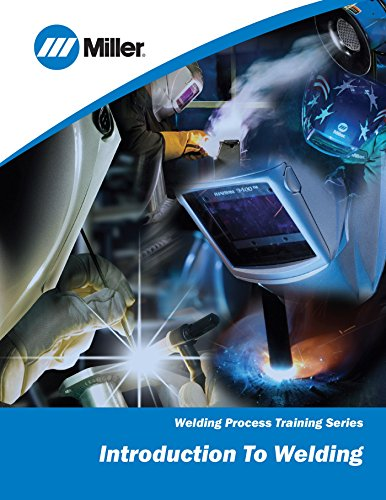 Introduction to Welding: Welding Process Training Series by [Electric, Miller]