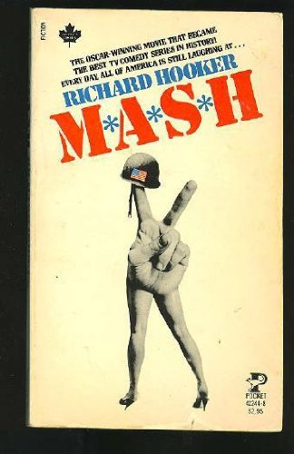 M*A*S*H (Mash A Novel About Three Army Doctors)
