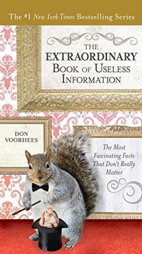 The Extraordinary Book of Useless Information: The Most Fascinating Facts That Dont Really Matter