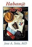 Habana 20/20, Jose A. Soto, 1452054975