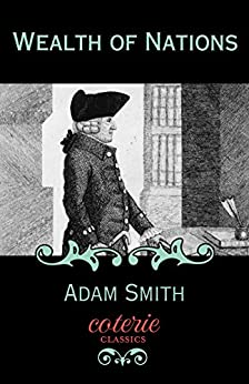 Wealth of Nations (Coterie Classics) by [Smith, Adam]