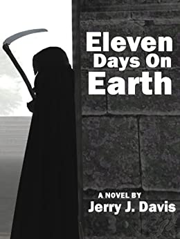 Eleven Days on Earth by [Davis, Jerry J.]