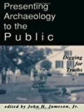 img - for Presenting Archaeology to the Public: Digging for Truths book / textbook / text book