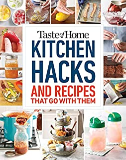 Book Cover: Taste of Home Kitchen Hacks: 100 Hints, Tricks & Timesavers―and the Recipes to Go with Them