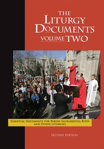 The Liturgy Documents, Volume Two: Essential Documents for Parish Sacramental Rites and Other Liturgies, Second - Laughlin Jim