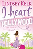 Front cover for the book I Heart Hollywood by Lindsey Kelk
