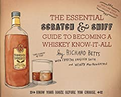 A clever distillation of America's favorite libation, by the New York Times best-selling authors of The Essential Scratch & Sniff Guide to Becoming a Wine Expert Whiskey fever is sweeping the nation. Every day, craft distilleries a...
