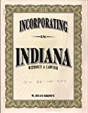 Incorporating in Indiana, W. Dean Brown, 1879760126