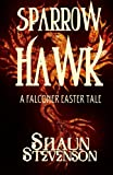 Sparrowhawk: A Falconer Easter Tale