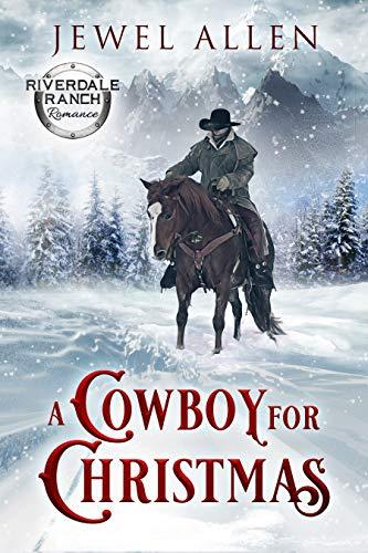 - A Cowboy For Christmas (Riverdale Ranch Romance Book 1)