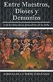 Entre Maestros, Dioses y Demonios, Adriana De La Torre FernáNdez, 1463333129